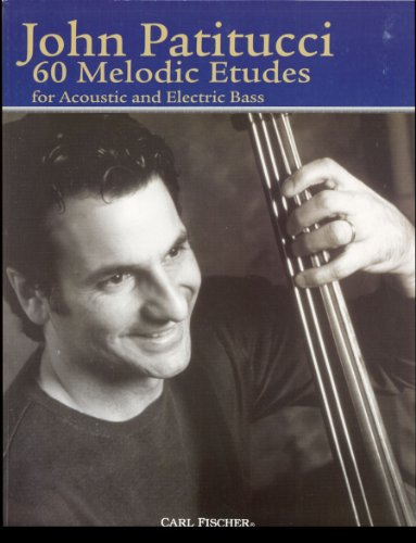 9780825857058: John Patitucci: 60 Melodic Etudes For Acoustic And Electric Bass. Partituras para Contrabajo, Guitarra Bajo