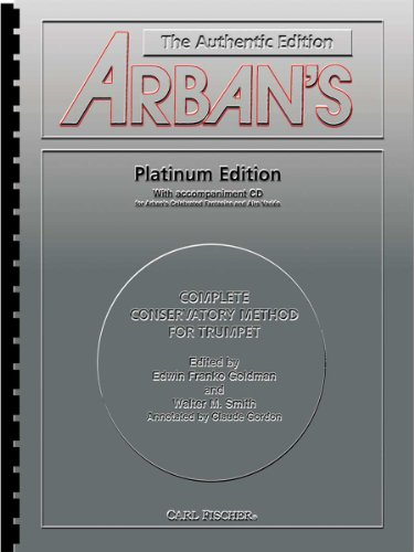 9780825858529: Arbans Complete Method: Trumpet, Platinum Edition (Book & CD)