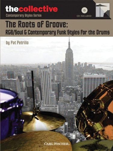 9780825862717: ROOTS OF GROOVE: R&B/SOUL & CONTEMPORARY FUNK STYLES FOR DRUMS DRUMMERCOLLECTIVE BK/CD (The Collective: Contemporary Styles)