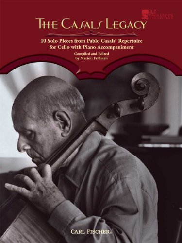 9780825882807: The Casals Legacy: 10 Solo Pieces from Pablo Casals' Repertoire for Cello and Piano Accompaniment