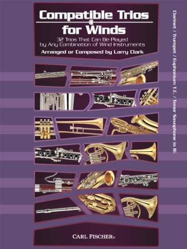 9780825890093: Compatible Trios for Winds: 32 Trios That Can Be Played by Any Combination of Wind Instruments (for Clarinet / Trumpet / Euphonium T.C. / Tenor Saxophone in Bb)