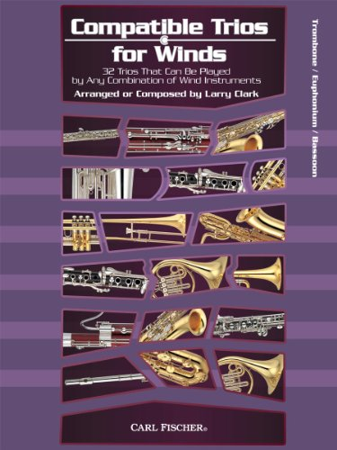 9780825890123: Compatible Trios for Winds: 32 Trios That Can Be Played by Any Combination of Wind Instruments (for Trombone / Euphonium B.C. / Bassoon)