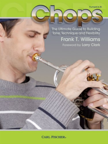 9780825890208: Chops (The Ultimate Guide to Building Tone, Technique and Flexibility) - Trumpet
