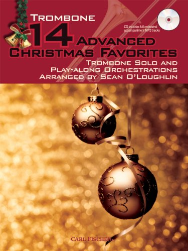 9780825890413: 14 Advanced Christmas Favorites: Trombone Solo and Play-Along Orchestrations Arranged by Sean O'Loughlin (for Trombone)
