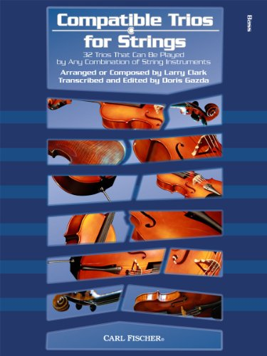 9780825891212: Compatible Trios for Strings (String Bass) - 32 Trios That Can Be Played by Any Combination of String Instruments