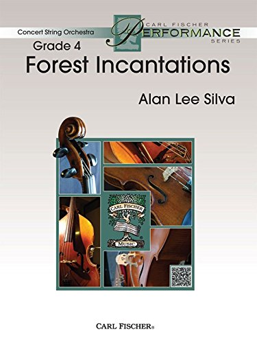 9780825891526: Forest Incantations - Alan Lee Silva - Carl Fischer - Violin I, Violin II, Violin III (Viola T.C.), Viola, Cello, Bass, Piano - String Orchestra - CAS72