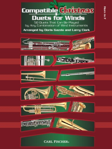 9780825893605: Compatible Christmas Duets for Winds (50 Duets That Can Be Played by Any Combination of Wind Instruments) - French Horn