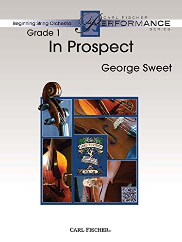 9780825899263: In Prospect By George Sweet. Score and Part(s). Performing Ensemble: String Orchestra. Instrumentation: Violin I, Violin Ii, Violin III (Viola Tc), Viola, Cello, Bass, Piano.