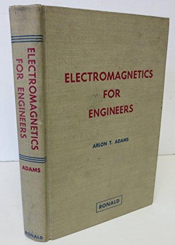 Electromagnetics for Engineers: Arlon T Adams