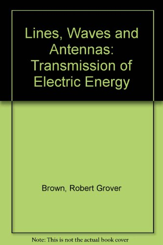 9780826014313: Lines, Waves and Antennas: Transmission of Electric Energy