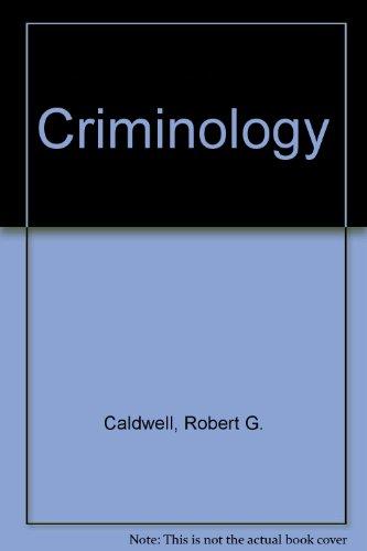 Criminology: Caldwell, Robert G.
