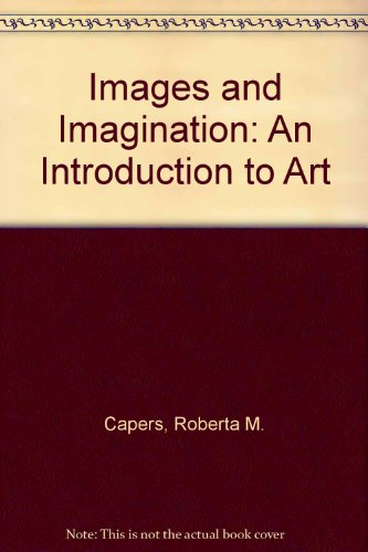 9780826017901: images and imagination, an introduction to art