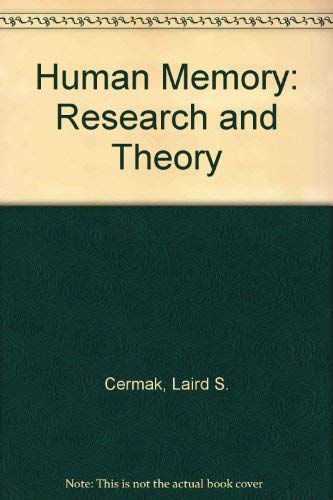 9780826018953: Human Memory: Research and Theory