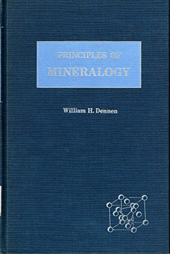 Principles of mineralogy: Dennen, William H.