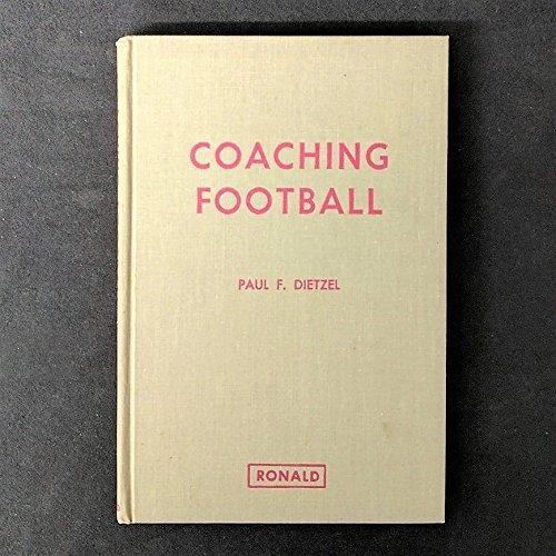 Coaching Football: Paul F Dietzel