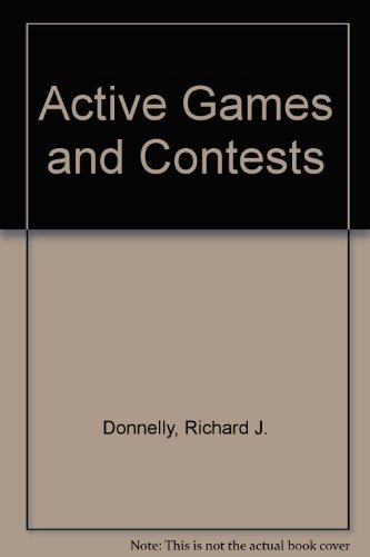 Active Games and Contests: Richard J. Donnelly; William G. Helms; Elmer D. Mitchell