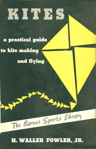 9780826031853: Kites: A Practical Guide to Kite Making and Flying