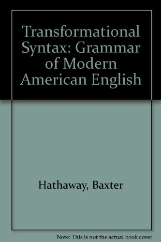A Transformational Syntax: The Grammar of Modern: Hathaway, Baxter