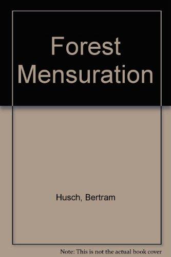 Forest Mensuration: Husch, Bertram; etc.