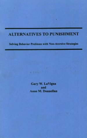 9780826052049: Alternatives to Punishment: Solving Behavior Problems With Non-Aversive Strategies