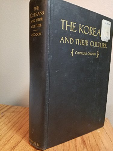 The Koreans and Their Culture.: Osgood, Cornelius