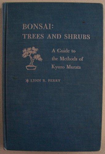9780826071309: Bonsai, Trees and Shrubs: Guide to the Methods of Kyuzo Murata