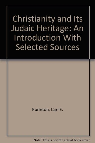 9780826072504: Christianity and Its Judaic Heritage: An Introduction With Selected Sources