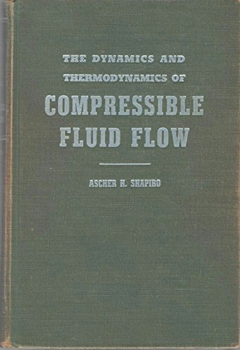 9780826080608: Dynamics and Thermodynamics of Compressible Fluid Flow: v. 1