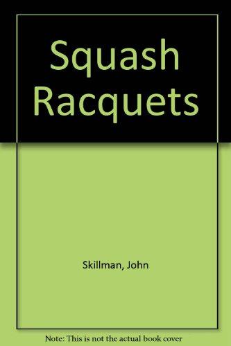 Squash Racquets: Skillman, John