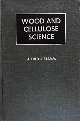 Wood and cellulose science: Stamm, Alfred J.