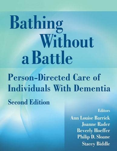 9780826101242: Bathing Without a Battle: Person-Directed Care of Individuals with Dementia, Second Edition (SPRINGER SERIES ON GERIATRIC NURSING)