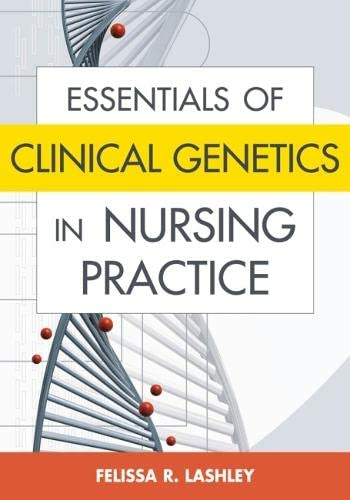 9780826102225: Essentials of Clinical Genetics in Nursing Practice