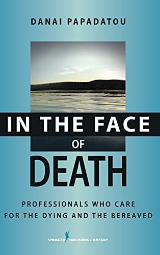 9780826102560: In the Face of Death: Professionals Who Care for the Dying and the Bereaved (Springer Series on Death and Suicide)