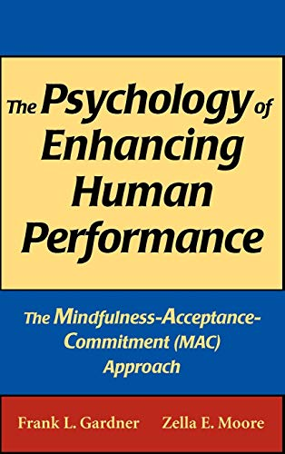 9780826102607: The Psychology of Enhancing Human Performance: The Mindfulness-Acceptance-Commitment Approach