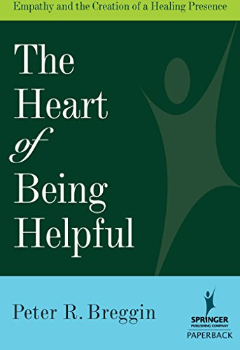 9780826102744: The Heart of Being Helpful: Empathy and the Creation of a Healing Presence