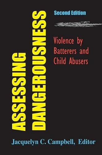 9780826102980: Assessing Dangerousness: Violence by Batterers and Child Abusers: Violence by Sexual Offenders, Batterers, and Child Abusers