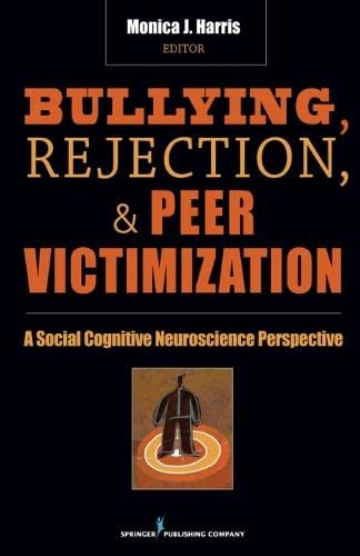 9780826103789: Bullying, Rejection, & Peer Victimization: A Social Cognitive Neuroscience Perspective