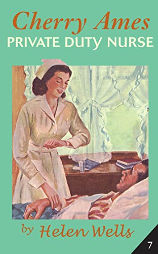 Cherry Ames, Private Duty Nurse: Book 7 (Bk. 7) (0826103987) by Helen Wells