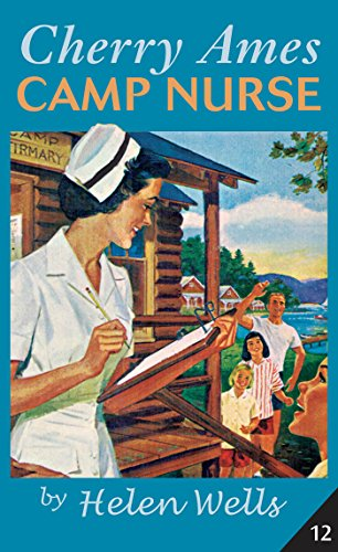 Cherry Ames, Camp Nurse: Book 12 (0826104177) by Helen Wells