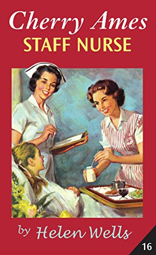 Cherry Ames, Staff Nurse: Book 16 (0826104274) by Helen Wells