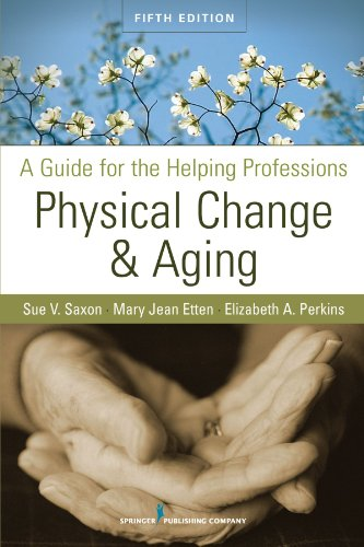 9780826104410: Physical Change and Aging: A Guide for the Helping Professions, Fifth Edition