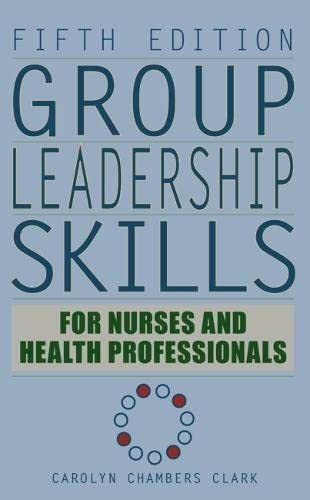 9780826104588: Group Leadership Skills for Nurses and Health Professionals