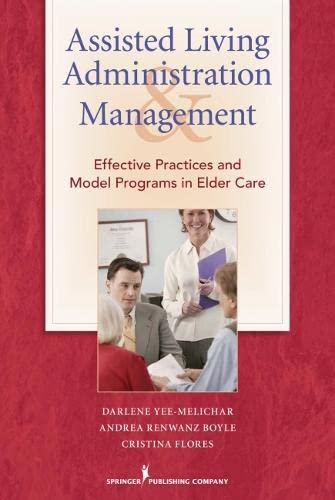 9780826104663: Assisted Living Administration and Management: Effective Practices and Model Programs in Elder Care