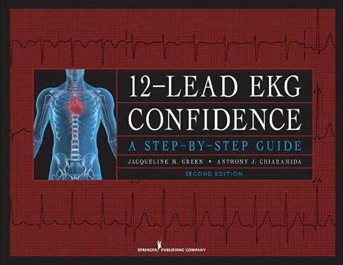 9780826104724: 12-Lead EKG Confidence, Second Edition: A Step-by-Step Guide