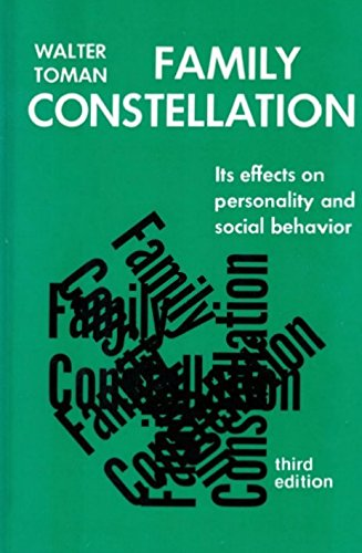 Family Constellation: It's Effects on Personality and: Ph.D. Walter Toman