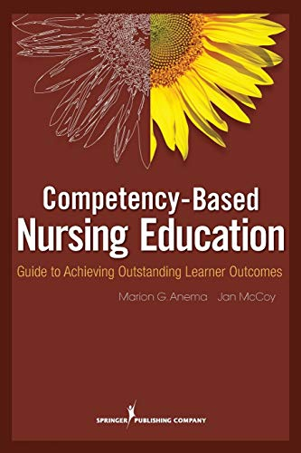 9780826105097: Competency Based Nursing Education: Guide to Achieving Outstanding Learner Outcomes