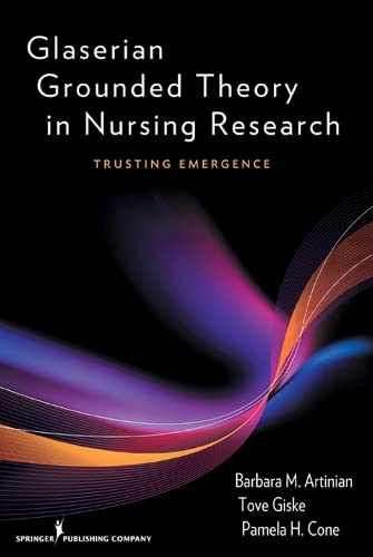 9780826105387: Glaserian Grounded Theory in Nursing Research: Trusting Emergence