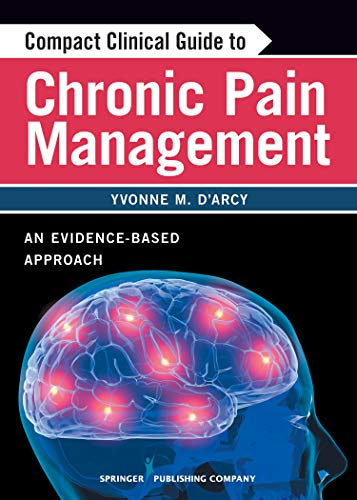 9780826105400: Compact Clinical Guide to Chronic Pain Management: An Evidence-Based Approach for Nurses