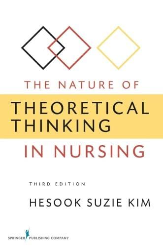 9780826105875: The Nature of Theoretical Thinking in Nursing: Third Edition (Kim, The Nature of Theoretical Thinking in Nursing)