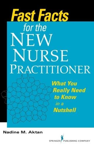9780826105912: Fast Facts for the New Nurse Practitioner: What You Really Need to Know in a Nutshell